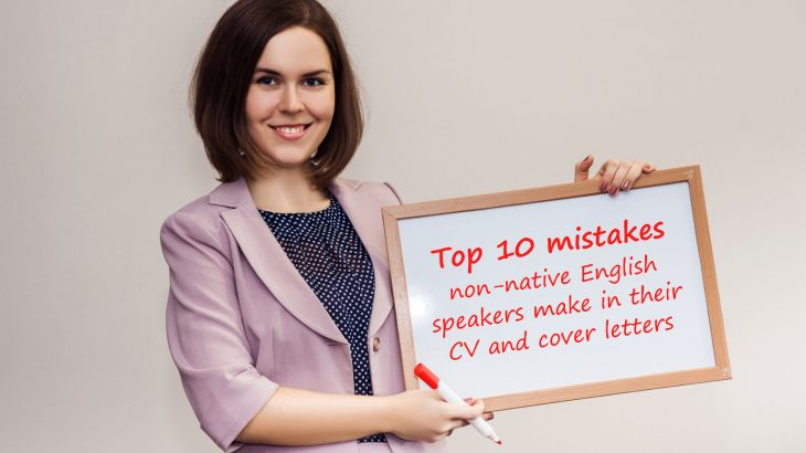 Top 10 Mistakes Non Native English Speakers Make In Their CV And Cover  Letters